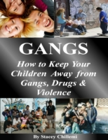 GANGS: How to Keep Your Children Away fr
