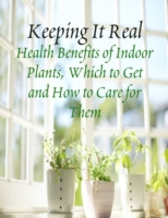 Keeping It Real - Health Benefits of Ind