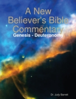 New Believer's Bible Commentary: Genesis