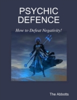 Psychic Defence - How to Defeat Negativi