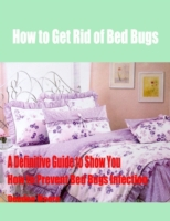 How to Get Rid of Bed Bugs - A Definitiv