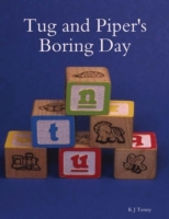 Tug and Piper's Boring Day