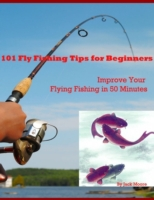 101 Fly Fishing Tips for Beginners - Imp