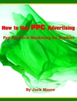 How to Use PPC Advertising - Pay-Per-Cli