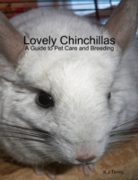 Lovely Chinchillas: A Guide to Pet Care