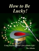 How to Be Lucky! - Using Psychic Power's