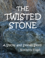 Twisted Stone: A Sticks and Stones Story
