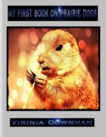 My First Book on Prairie Dogs