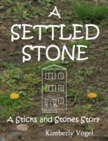 Settled Stone: A Sticks and Stones Story