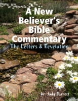 New Believer's Bible Commentary: The Let