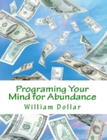 Programing Your Mind for Abundance