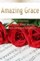 Amazing Grace for Bb Clarinet, Pure Lead