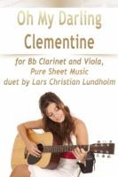 Oh My Darling Clementine for Bb Clarinet