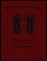 Social Drinker: The Guide to Survive In