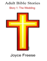 Adult Bible Stories: Story 1: The Weddin