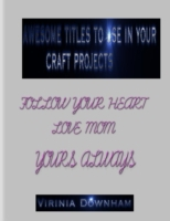 Awesome Titles to Use in Your Craft Proj