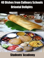 40 Dishes from Culinary Schools: Orienta
