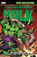Incredible Hulk Epic Collection: The Hul