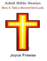 Adult Bible Stories: Story 4 Take a Seco