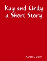 Kay and Cindy a Short Story