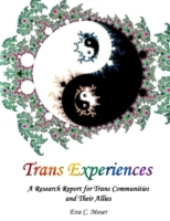 Trans Experiences - A Research Report fo