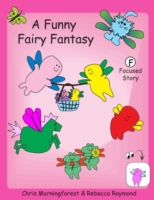 Funny Fairy Fantasy - F Focused Story