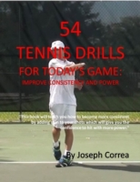 54 Tennis Drills for Today's Game: Impro