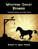 Western Ghost Stories: Haunted Gallows a