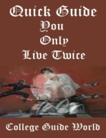 Quick Guide: You Only Live Twice