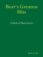 Burr's Greatest Hits - A Book of Short S