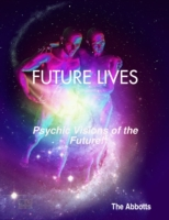Future Lives - Psychic Visions of the Fu