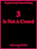 3 Is Not a Crowd