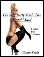 Playing Dirty With the Hotel Maid