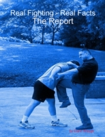 Real Fighting - Real Facts:  The Report