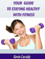 Your Guide to Staying Healthy With Fitne