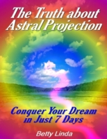 Truth About Astral Projection: Conquer Y