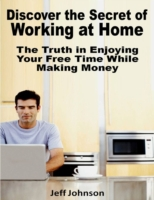 Discover the Secret of Working At Home: