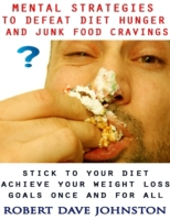 Mental Strategies to Defeat Diet Hunger