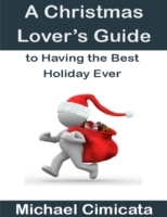 Christmas Lover's Guide to Having the Be