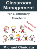 Classroom Management for Elementary Teac