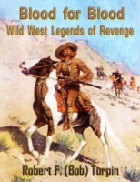 Blood for Blood: Wild West Legends of Re