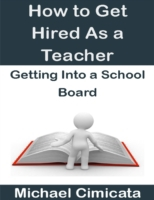 How to Get Hired As a Teacher: Getting I