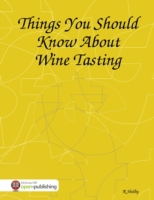 Things You Should Know About Wine Tastin