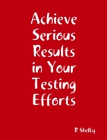 Achieve Serious Results in Your Testing