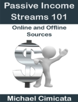Passive Income Streams 101: Online and O