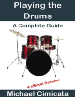 Playing the Drums: A Complete Guide (4 e