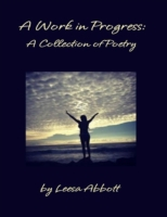 Work in Progress: A Collection of Poetry