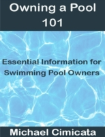 Owning a Pool 101: Essential Information