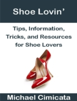 Shoe Lovin': Tips, Information, Tricks,