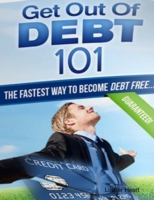 Get Out of Debt 101 - The Fastest Way to